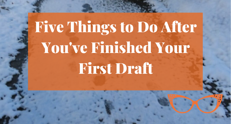 Snow on the sidewalk with footprints. Text says: Five Things to Do After You've Finished Your First Draft