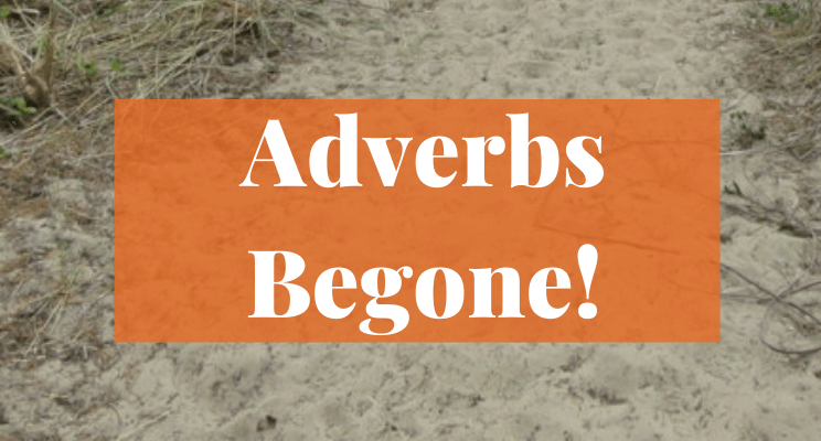 Sand. Text: Adverbs Begone!