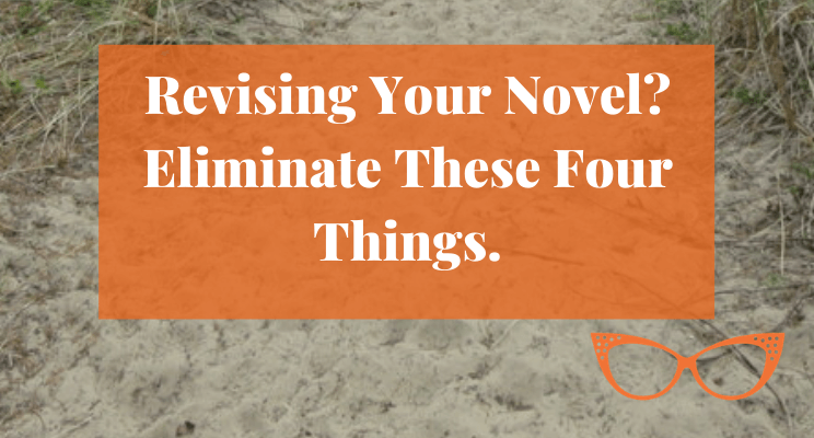 Sand. Text: Revising Your Novel? Eliminate These Four Things.