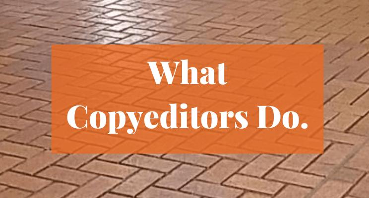 Text: What Copyeditors Do.