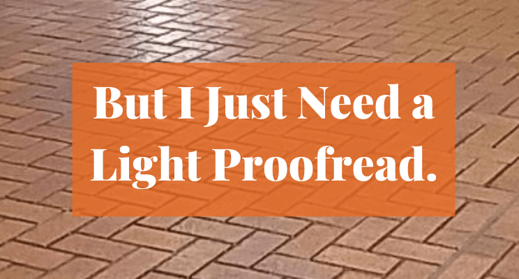 But I Just Need a Light Proofread.