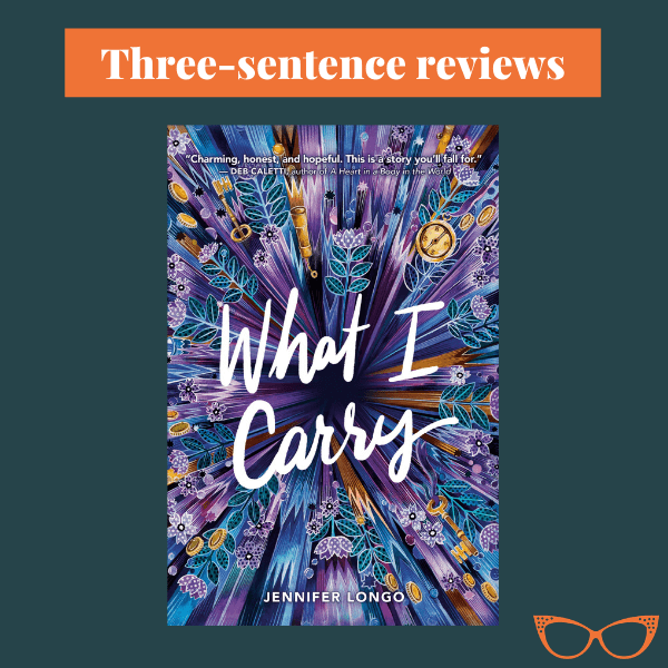 A blue background. Text: Three-sentence reviews. A picture of the book cover of What I Carry by Jennifer Longo