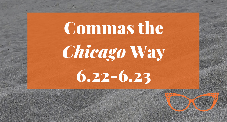 Sand on the beach. Text: Commas the Chicago Way 6.22–6.23.