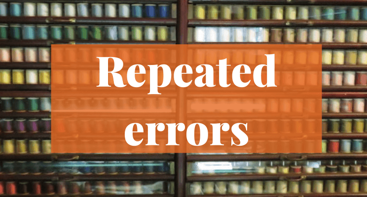Spools of sewing thread. Text: Repeated errors