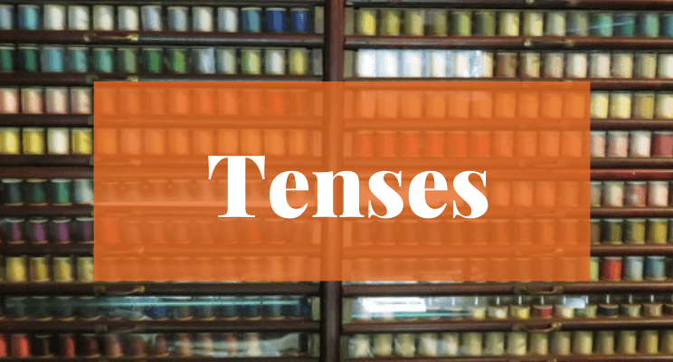 Spools of sewing thread. Text: Tenses