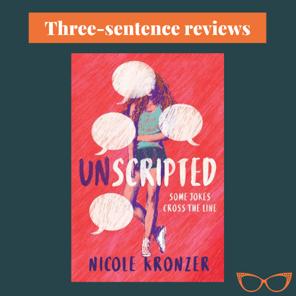 Blue background. Text: Three-sentence reviews. Picture of the book cover of Unscripted by Nicole Kronzer