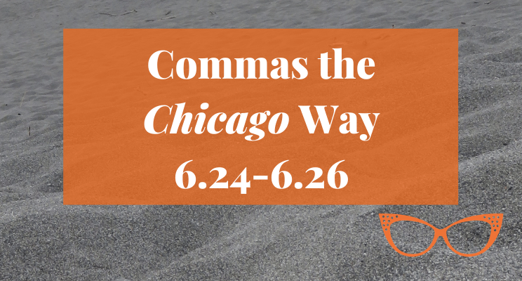 Sand on the beach. Text: Commas the Chicago Way 6.24–6.26
