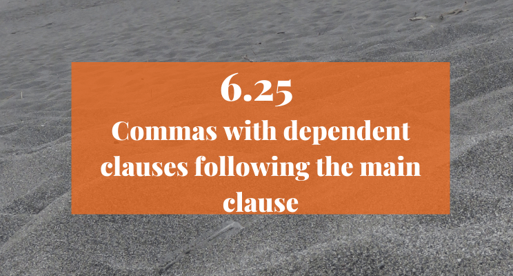 Sand on the beach. Text: 6.25 Commas with dependent clauses following the main clause