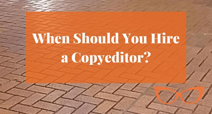 Text: When Should You Hire a Copyeditor?