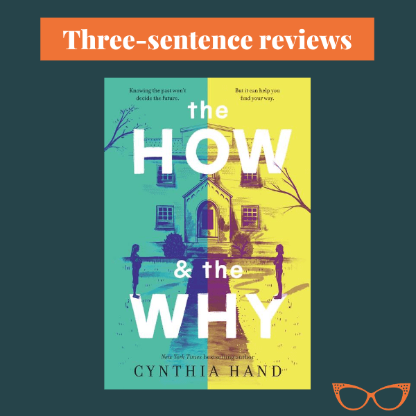 Blue background. Text: Three-sentence reviews. Picture of the book cover of The How and the Why by Cynthia Hand