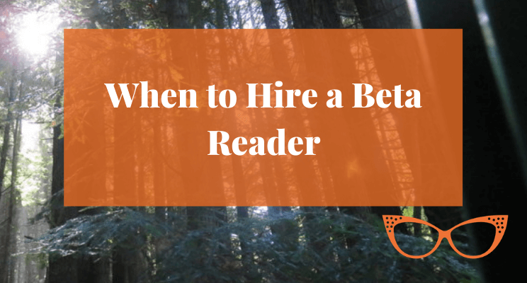 Sunlight streaming through tall trees. Text: When to Hire a Beta Reader
