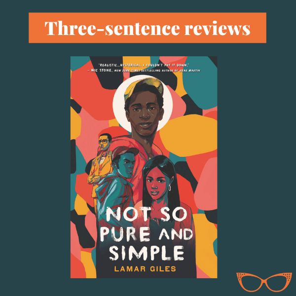 Blue background. Text: Three-sentence reviews: Not So Pure and Simple by Lamar Giles.
